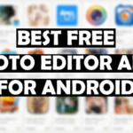 Best Free Photo Editing Apps For Android Phones