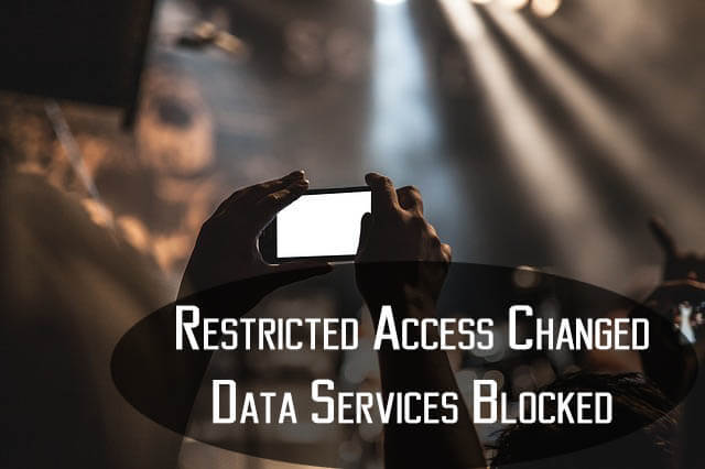 Restricted Access Changed. Data Services Blocked.