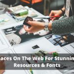 Top 10 Places On The Web For Stunning Design Resources & Fonts